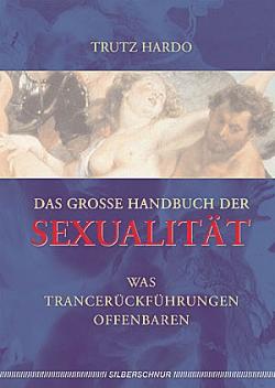 Trutz Hardo, Das Grosse Handbuch der Sexualität, Reinkarnation, Rückführung, Karma