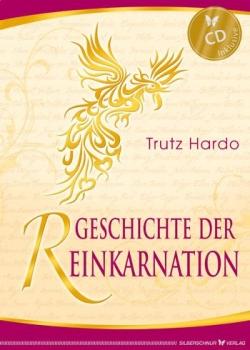 Trutz Hardo, Geschichte der Reinkarnation und CD, Reinkarnation, Rückführung, Karma