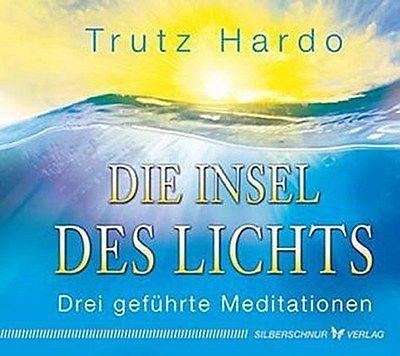 Trutz Hardo, Die Insel des Lichts, Drei geführte Meditationen, Rückführung, Reinkarnation, Karma