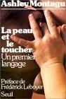La peau et le toucher, A. Montagu, Éditions du Seuil