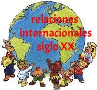 siglo XX ,relaciones internacionales