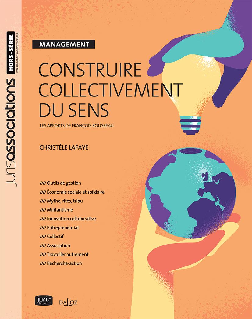 """livre """"Construire collectivement du sens"""" : les apports de François Rousseau Christèle Lafaye"""