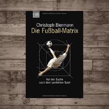 Die Fußball-Matrix -  Auf der Suche nach dem perfektem Spiel