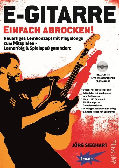 E-Gitarre Einfach Abrocken von Jörg Sieghart - Noch Nie Hat Üben So Gerockt!