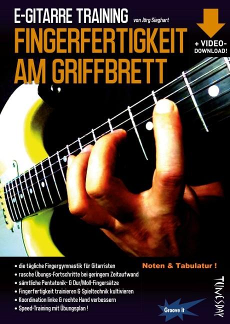 E-Gitarre Training - Fingerfertikeiten am Griffbrett von Jörg Sieghart