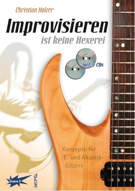 Improvisieren ist keine Hexerei von Christian Holzer
