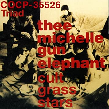 thee michelle gun elephant「cult grass stars」CDジャケ