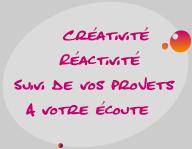 Créativité Réactivité Suivi de vos projets A votre écoute - Decouture Communication