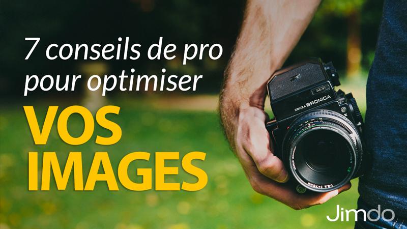7 conseils de pro pour optimiser vos images