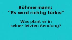 """Böhmermann: """"Es wird richtig türkis"""""""
