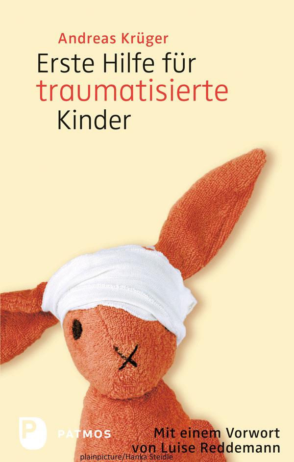 """Literaturempfehlung: """"Erste Hilfe für traumatisierte Kinder"""" (von Andreas Krüger)"""