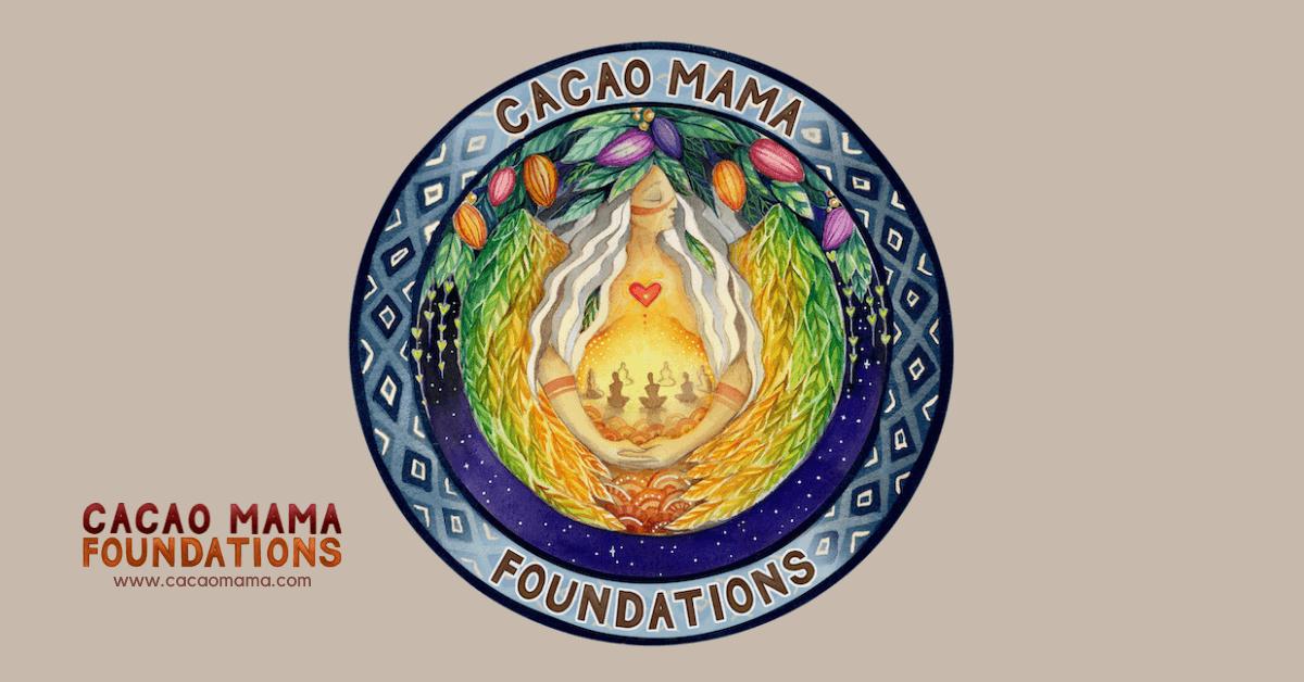 Cacao Mama Foundations