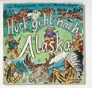 Medardus Huck geht nach Alaska