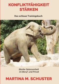 Konfliktfähigkeit stärken von Martina M. Schuster