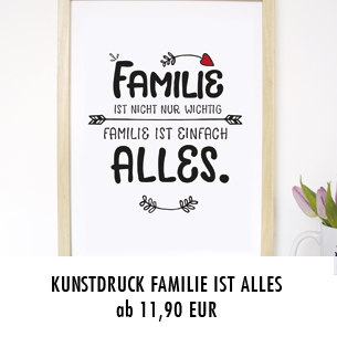 "Kunstdruck ""Familie ist alles"""
