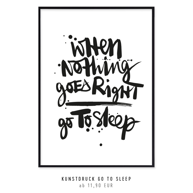 "Kunstdruck ""When nothing goes right - go to sleep"" kaufen"