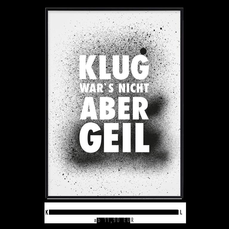 """Kunstdruck """"Klug wars nicht, aber geil"""" kaufen"""