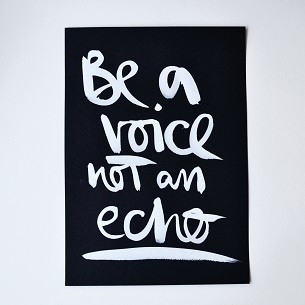 "Formart Unikat ""be a voice not an echo"""