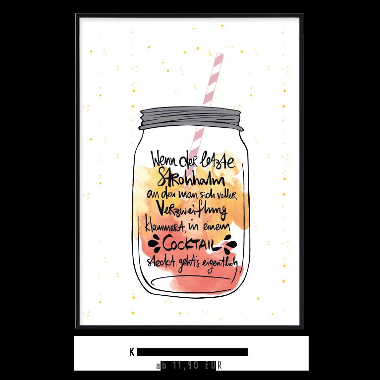 """Kunstdruck """"Wenn der letzte Strohhalm der Verzweiflung im Cocktail steckt"""""""