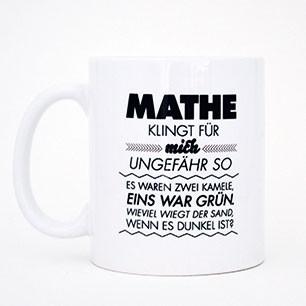 Kaffeetasse Mathe klingt für mich ungefähr so…
