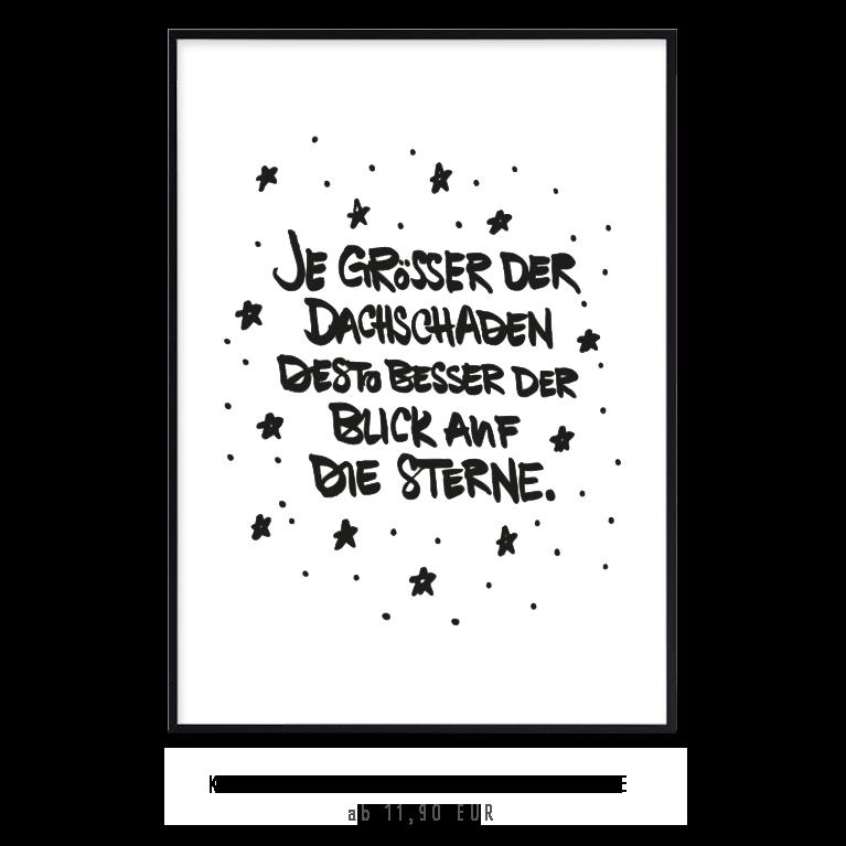 """Kunstdruck """"Je größer der Dachschaden, desto besser der Blick auf die Sterne"""""""