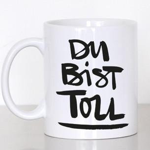 "Kaffeetasse ""Du bist toll"""