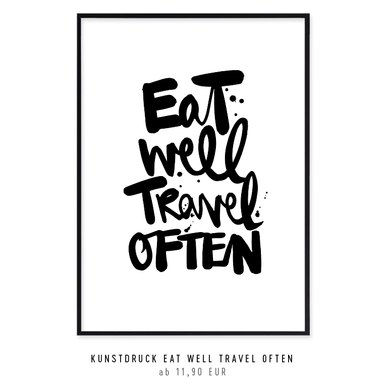 Kunstdruck eat well travel often kaufen