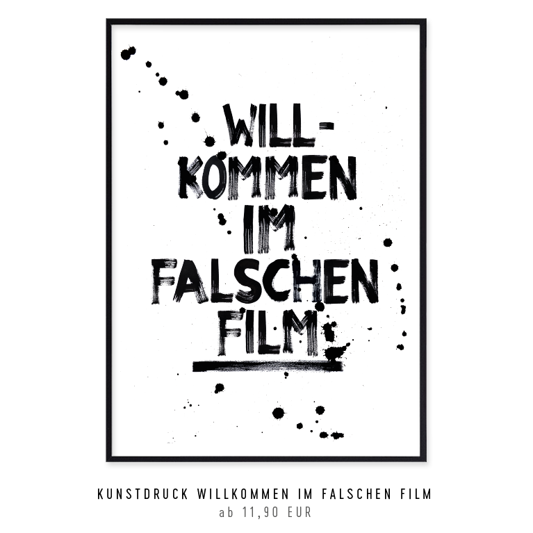"""Kunstdruck """"Willkommen im falschen Film"""" kaufen"""