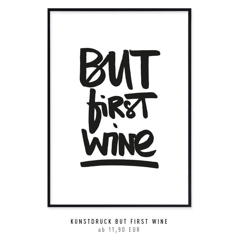 "Kunstdruck ""but first wine"" kaufen"