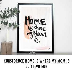 "Kunstdruck ""Home is where my mum is"""