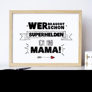 Wer braucht schon Superhelden, ich hab Mama