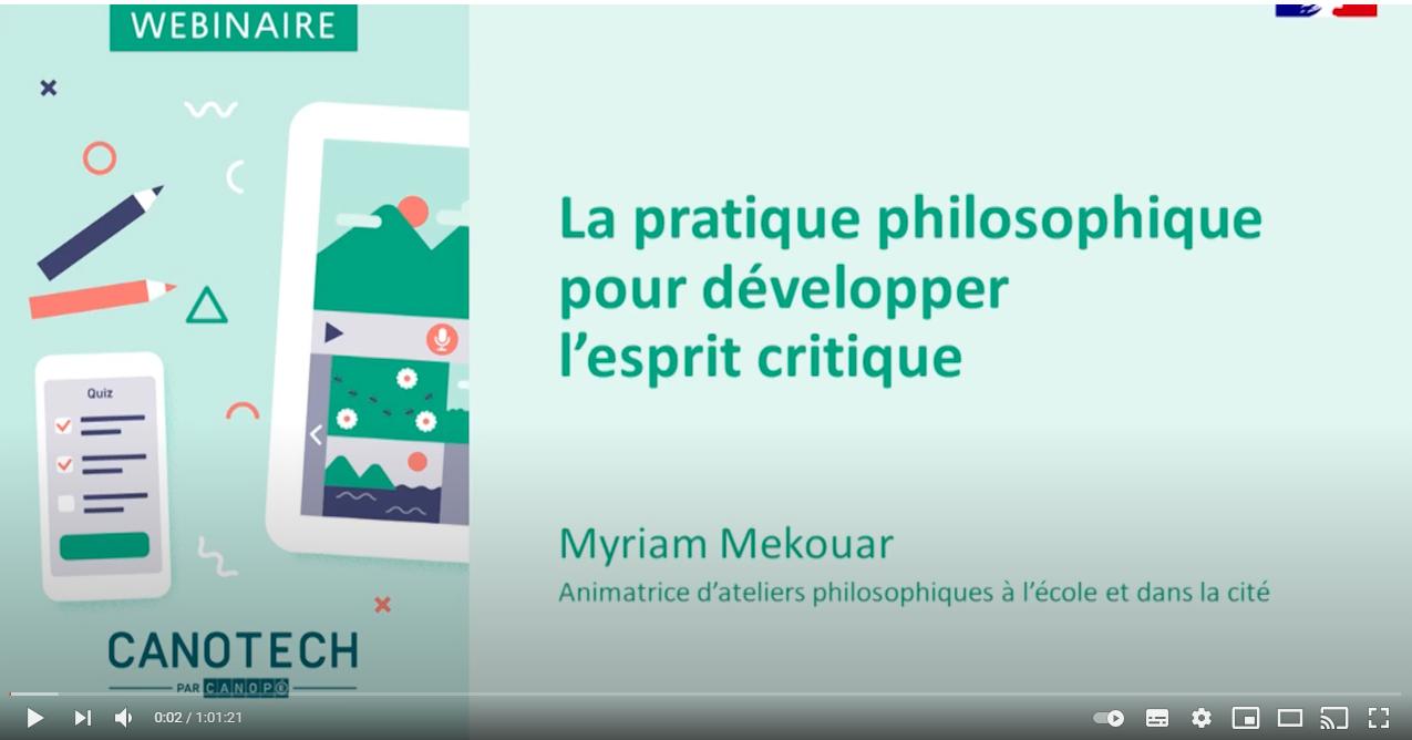 Fière de présenter la vidéo du webinaire consacré à la pratique philosophique:  éduquer à l'esprit critique, réalisée à l'invitation du réseau CANOPE