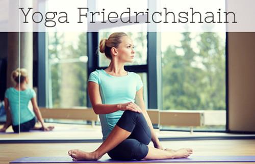 Yoga in Berlin Friedrichshain - Yoga Studios und Yoga Unterricht