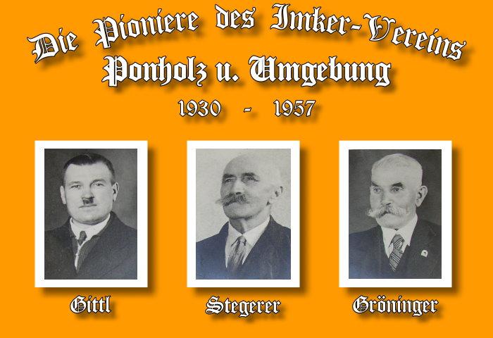 Pioniere des Imkervereins Ponholz: Gittl, Stegerer, Gröninger