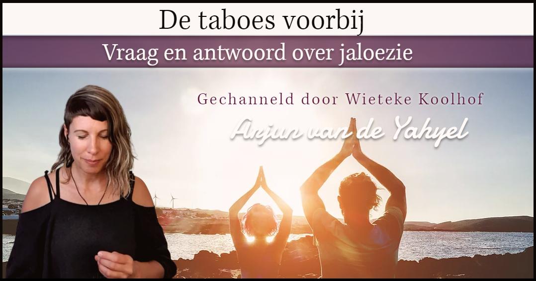 Vraag en antwoord: jaloezie ♥ Wieteke Koolhof channelt Arjun van de Yahyel