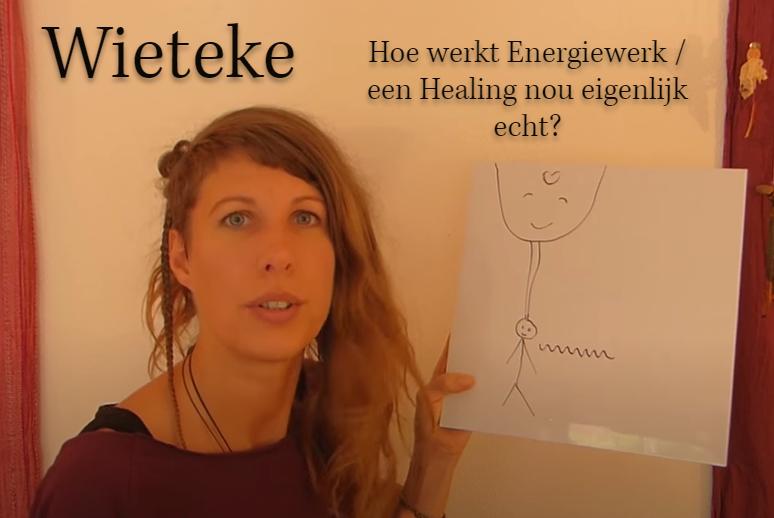 Hoe werkt energiewerk / een healing nou eigenlijk echt? ♥ Wieteke Koolhof ♥ Lichtwerkers Nederland