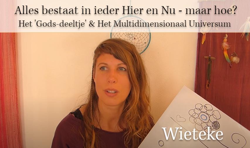 Alles bestaat in ieder Hier en NU - maar hoe? ♥ Wieteke Koolhof ♥ Lichtwerkers Nederland