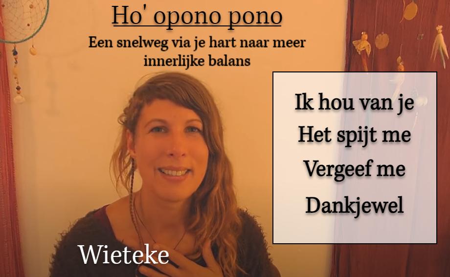 Ho' opono pono - een snelweg via je hart naar meer innerlijke balans ♥ Wieteke Koolhof ♥ Lichtwerkers Nederland