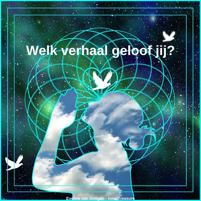 Welk verhaal geloof jij? ♥ Eveline van Dongen ♥ Lichtwerkers Nederland
