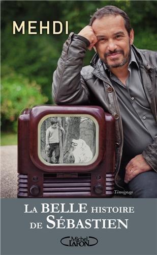 livre La Belle histoire de Sébastien Mehdi el Glaoui (fils de Cécile Aubry) Belle et Sébastien