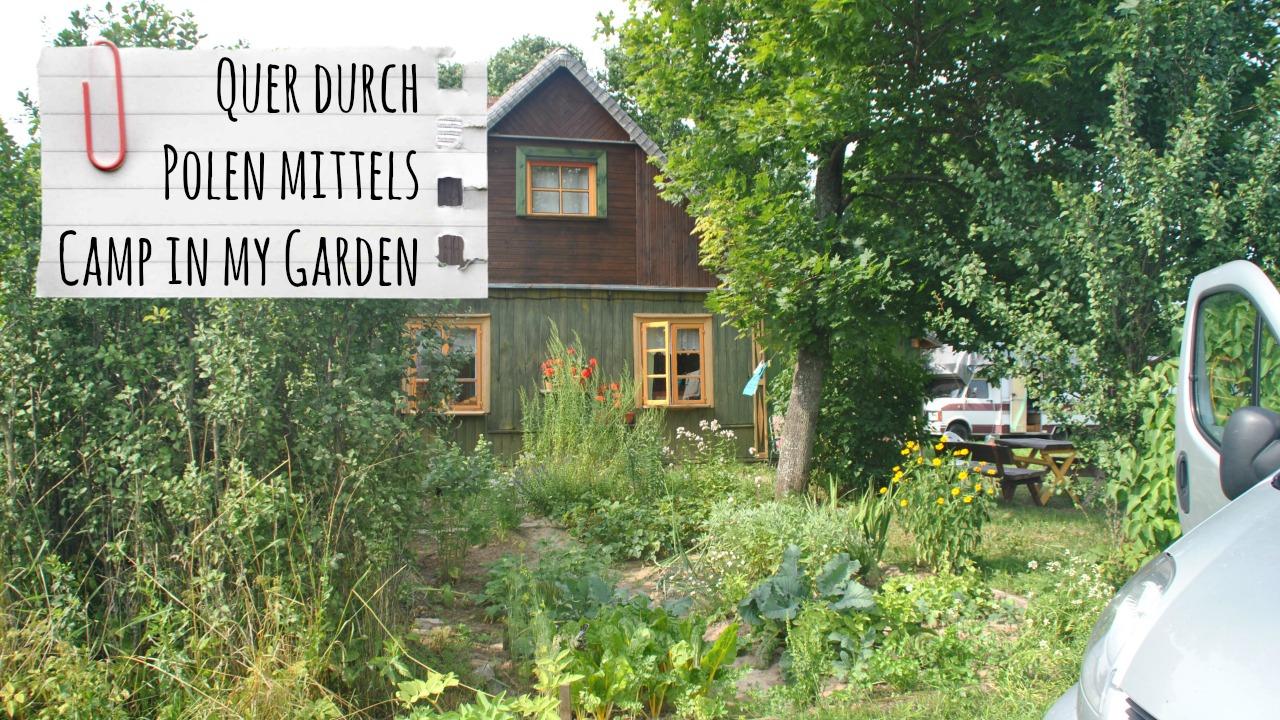camp in my garden so funktioniert 39 s und die tollsten g rten polens franzls on tour
