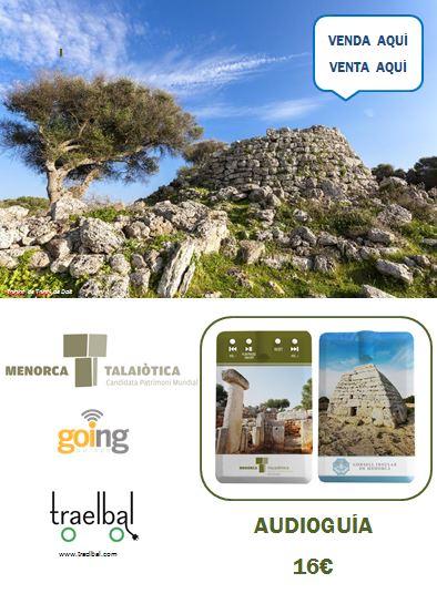 Pide aquí la audioguia de la Menorca Talaiòtica