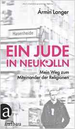 Ein Jude in Neukölln | Preis 19,95 € | 09-2016 Aufbau Verlag