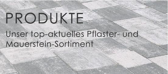 Meyer Mauern Produkte. Unser top-aktuelles Pflaster- und Mauerstein Sortiment