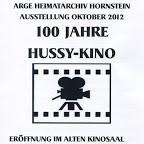 Ausstellung 2012,  100 Jahre Hussy-Kino Hornstein