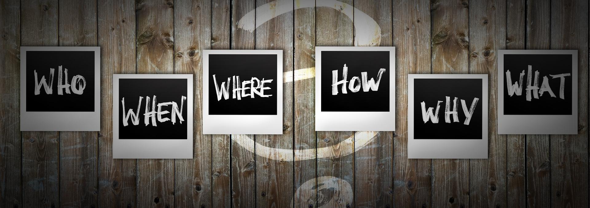 Chi, quando, dove, come, perché, cosa?