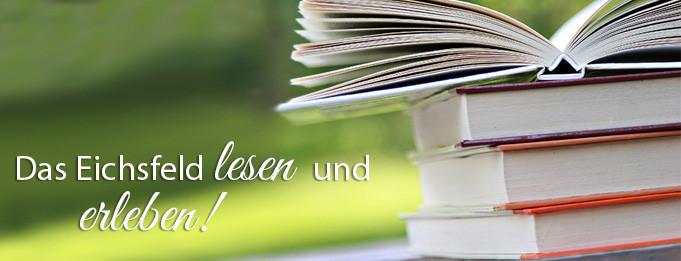 Das Eichsfeld lesen und erleben!