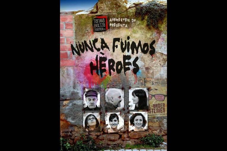 10 de abril. Tarima Beltza. 'Nunca fuimos héroes'