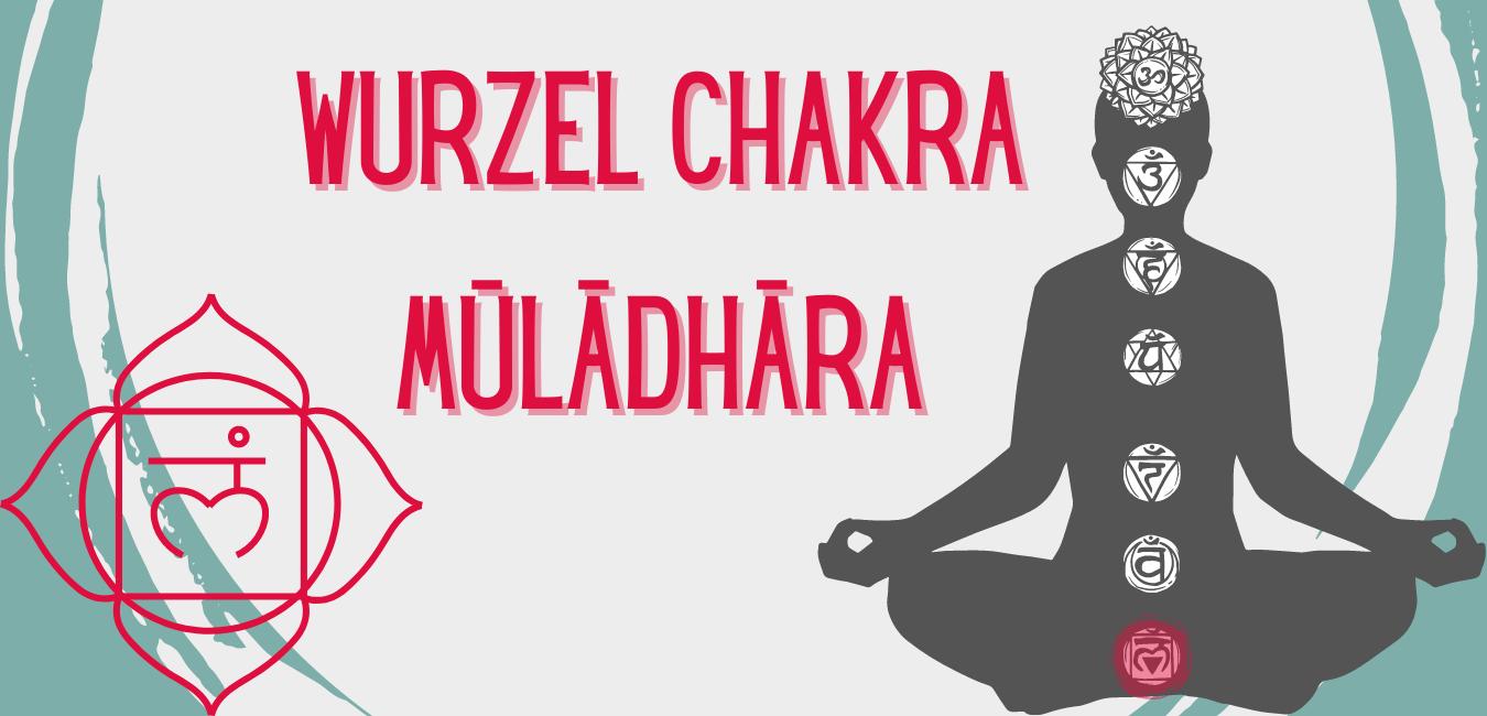 Das Wurzel Chakra - mūlādhāra