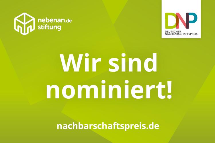 Deutscher Nachbarschaftspreis 2021: Wir sind nominiert!
